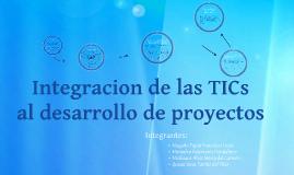 La Integración de las TIC's al desarrollo de proyectos