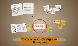 Copy of Protocolo de Investigación Educativa