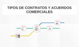TIPOS DE CONTRATOS Y ACUERDOS COMERCIALES