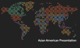 Asian American Presentation
