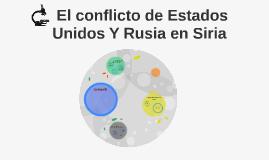 El conflicto de Estados Unidos Y Rusia en Siria
