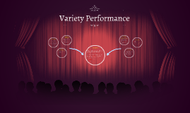 Variety Performance