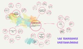 Copy of Las tradiciones epistemologicas