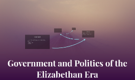 Government and Politics of the Elizabethan Era