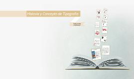 Historia y Concepto de Tipografía