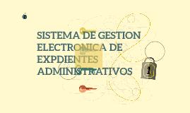 Sistema de gestion electronica de expedientes administrativo