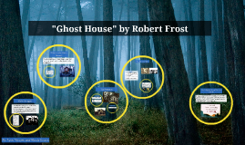 Ghost House by Robert Frost (ver 2)