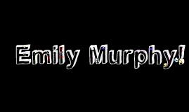 Emily Murphy!