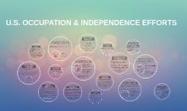 Copy of U.S OCCUPATION & INDEPENDENCE EFFORTS