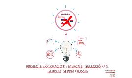 PROJECTE EXPLORACIÓ DE MERCATS I SELECCIÓ PAIS