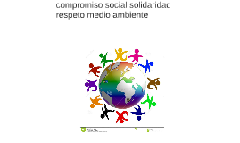 compromiso social solidaridad respeto medio ambiente