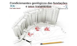 CONDICIONANTES GEOLÓGICOS DAS FUNDAÇÕES E SEUS TRATAMENTOS