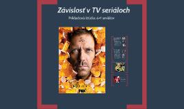 Závislosti v TV seriáloch (AFO 2018)