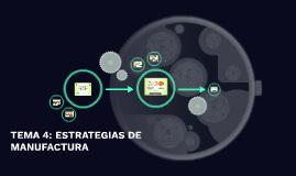 TEMA 4: ESTRATEGIAS DE MANUFACTURA
