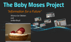 The Baby Moses Project