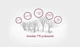 Sociedad, Tecnologías de la Información y la Comunicación y Educación