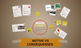 Copy of  MOTIVE VS CONSEQUENSES