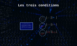 Copy of Les trois conditions