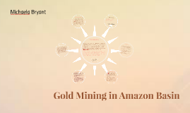 Gold Mining in Amazon Bason
