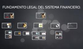 FUNDAMENTO LEGAL DEL SISTEMA FINANCIERO.