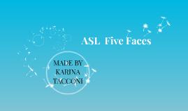 ASL  Five Faces