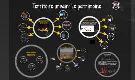 Territoire urbain: Le patrimoine!