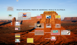 HEALTH INEQUITIES FACED BY ABORIGINAL PEOPLE IN AUSTRALIA