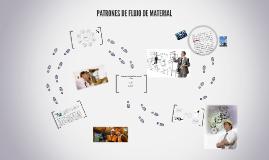 Copy of PATRONES DE FLUJO DE MATERIAL