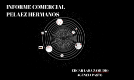 INFORME COMERCIAL PELAEZ HERMANOS