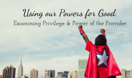Copy of Using our Privilege & Power for Good