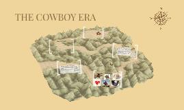 THE COWBOY ERA