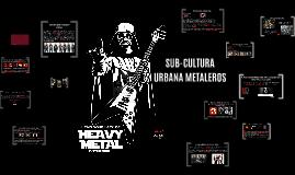 SUB-CULTURA URBANA METALEROS