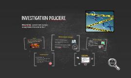 INVESTIGATION POLICIERE