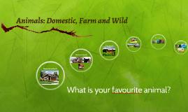 Animals: Domestic, Farm and Wild