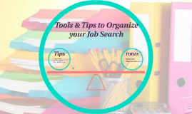 Tools & Tips to Organize your Job Search