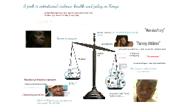 Copy of Lyna's Peek @ Violence, Health & Policy in Kenya  Prezi