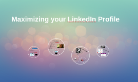 Maximizing your LinkedIn Profile