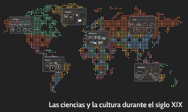 La Ciencia y la Cultura del Siglo XIX