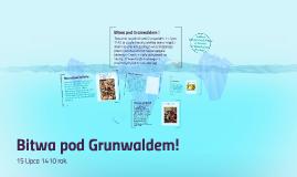Bitwa pod Grunwaldem !