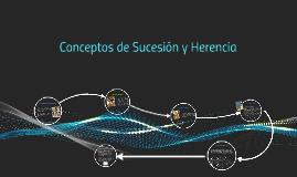 Copy of Conceptos de Sucesión y Herencia