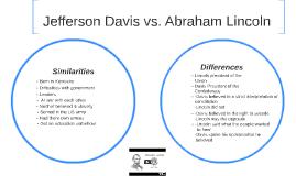 abraham lincoln vs jefferson davis Free essay: abraham lincoln and jefferson davis works cited missing in this  report i compare two great historical figures: abraham lincoln, the  lincoln vs.