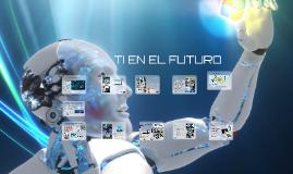 TI EN EL FUTURO