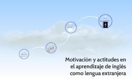Motivación y actitudes en el aprendizaje de inglés