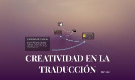 CREATIVIDAD EN LA TRADUCCIÓN