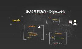 LUDWIG FEUERBACH - Religionskritik