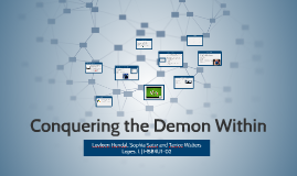 Conquering the Demon Within