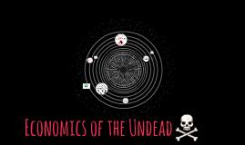 (10) Economics of the Undead