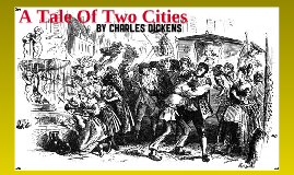 A Tale Of Two Cities By Janie Fredrickson On Prezi