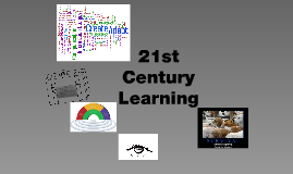 Copy of 21st Century Learning - What Is It?  How Do I Teach It?