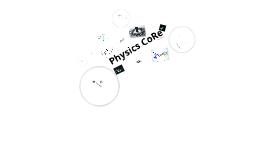 Physic's CoRe